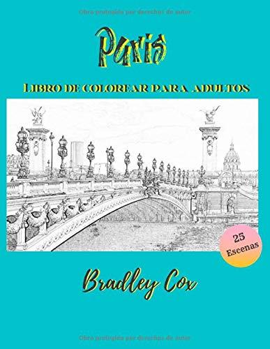 Paris - Libro de colorear para adultos: Viajes para colorear en escala de grises