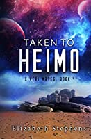 Taken to Heimo: A SciFi Alien Romance (Xiveri Mates Book 4)