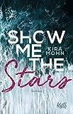 Show me the Stars (Leuchtturm-Trilogie, Band 1) - Kira Mohn