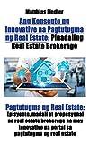 Ang Konsepto Ng Innovative Na Pagtutugma Ng Real Estate: Pinadaling Real Estate Brokerage: Pagtutugma Ng Real Estate: Episyente, Madali at Propesyonal ... Pagtutugma Ng Real Estate (Tagalog Edition)