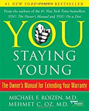 You: Staying Young: The Owner's Manual for Extending Your Warranty