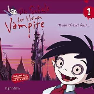 Wenn ich dich beiss...! (Die Schule der kleinen Vampire 1) Titelbild