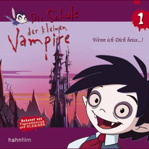Wenn ich dich beiss...! (Die Schule der kleinen Vampire 1) audiobook cover art