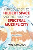 Introduction to Hilbert Space and the Theory of Spectral Multiplicity: Second Edition (Dover Books on Mathematics) (English Edition)