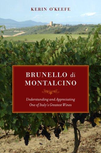 OKeefe, K: Brunello di Montalcino: Understanding and Appreciating One of Italy's Greatest Wines