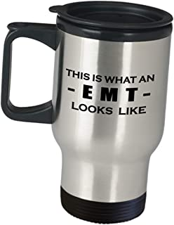 Funny Cute Gag Gifts for EMT - This Is What An EMT Looks Like - Paramedic Ambulance Travel Mug Coffee Tumbler Emergency Medical Technician EMTs Med Tech EMS Clinician First Responder Appreciation