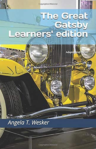 The Great Gatsby Learners' edition: Adapted and edited by Angela T. Wesker