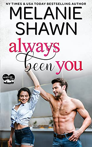 Always Been You (A Whisper Lake Romance Book 2)