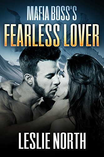 Mafia Boss's Fearless Lover (The Karzhov Crime Family series Book 1) by [Leslie North]