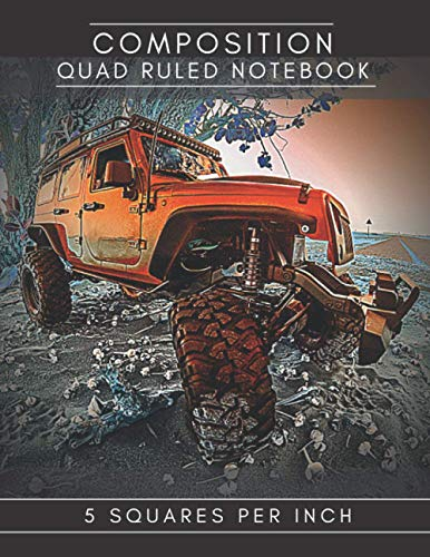 Quad Ruled Notebook, Composition Journal, Large Simple Grid Paper: 5 Squares per inch. Cutting Out Precisely and Designing. Jeep Wrangler Offroad: ... Workbook, for School, College, Students