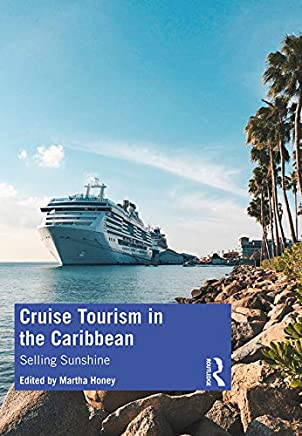 Cruise Tourism in the Caribbean: Selling Sunshine (English Edition)