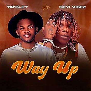 Way Up (feat. Seyi Vibez)