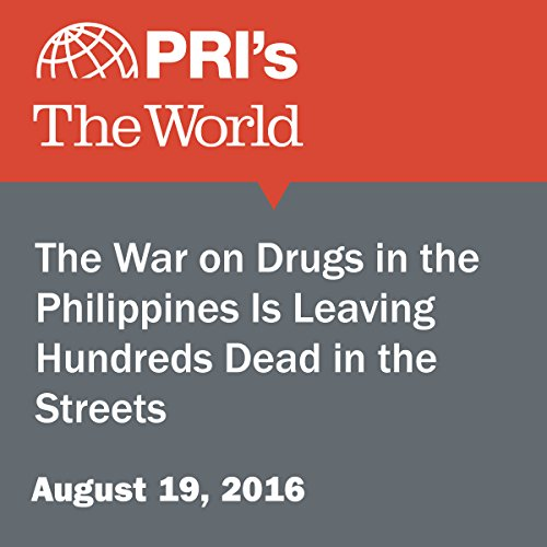 The War on Drugs in the Philippines Is Leaving Hundreds Dead in the Streets cover art