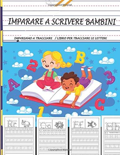 imparare a scrivere bambini: Libro per Imparare a scrivere per bambini e adolescenti  attività : imparare a tracciare, scrivere le lettere e numeri   un buono regalo