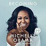 Becoming                   Written by:                                                                                                                                 Michelle Obama                               Narrated by:                                                                                                                                 Michelle Obama                      Length: 19 hrs and 3 mins     3,798 ratings     Overall 4.9