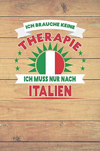 Ich brauche keine Therapie ich muss nur nach Italien: Kariertes Notizbuch mit 120 Seiten zum Selberschreiben und gestalten - Ebenfalls eine lustige und tolle Geschenkidee