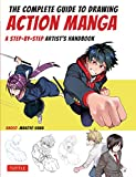 The Complete Guide to Drawing Action Manga: A Step-by-Step Artist's Handbook (English Edition)