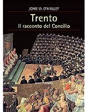 Trento. Il racconto del Concilio (Cultura e storia)