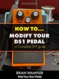 How to modify the Boss DS-1 Distortion Pedal