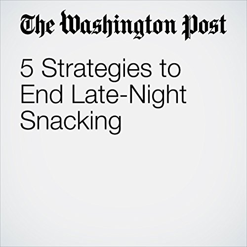 5 Strategies to End Late-Night Snacking copertina