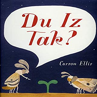 Du Iz Tak?                   Written by:                                                                                                                                 Carson Ellis                               Narrated by:                                                                                                                                 full cast                      Length: 7 mins     Not rated yet     Overall 0.0