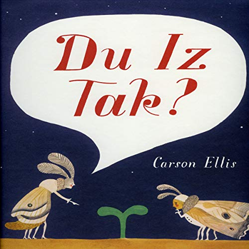 Du Iz Tak?                   By:                                                                                                                                 Carson Ellis                               Narrated by:                                                                                                                                 full cast                      Length: 7 mins     5 ratings     Overall 4.6