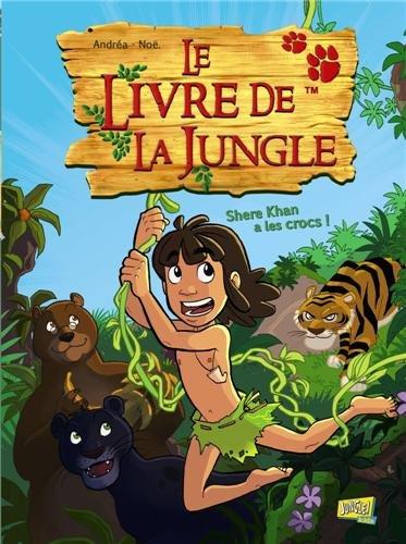 Le Livre de la Jungle, Tome 1 : Shere Khan a les crocs !