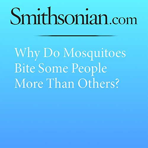 Why Do Mosquitoes Bite Some People More Than Others? audiobook cover art