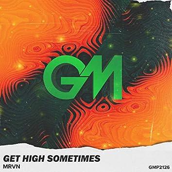 Get High Sometimes