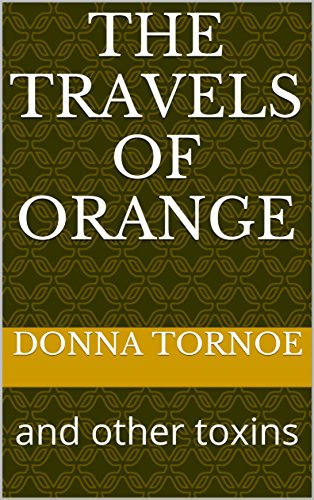 The Travels of Orange: and other toxins (English Edition)