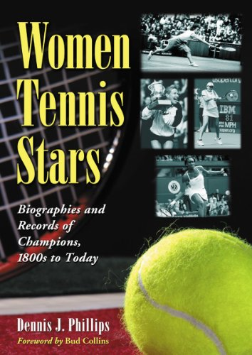 Phillips, D: Women Tennis Stars: Biographies and Records of Champions, 1800s to Today