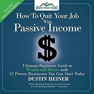 How to Quit Your Job with Passive Income audiobook cover art