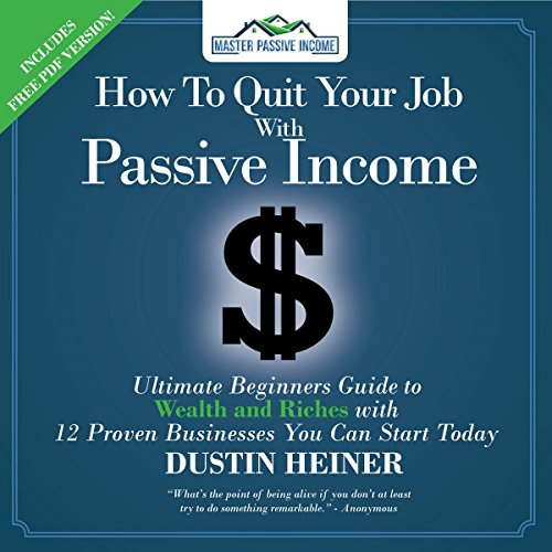 How to Quit Your Job with Passive Income cover art