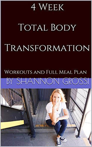 4 Week Total Body Transformation: Workouts and Full Meal Plan (Part One  Book 1) (English Edition)