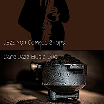 Jazz for Coffee Shops