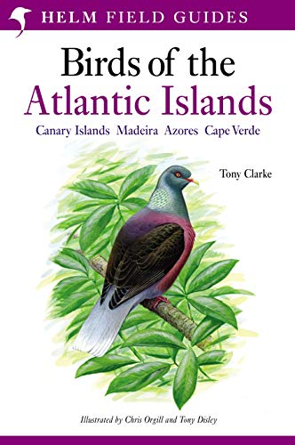 A Field Guide to the Birds of the Atlantic Islands: Canary Islands, Madeira, Azores, Cape Verde (Helm Field Guides) (English Edition)
