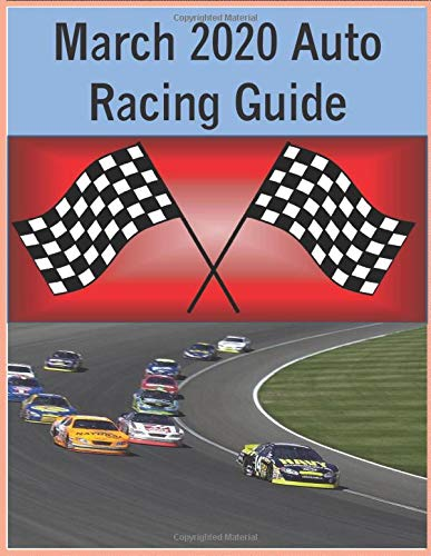 March 2020 Auto Racing Guide: Follow along with all the happenings at the tracks, chart your favorite drivers in each of the Nascar racing series. Makes a GREAT gift!