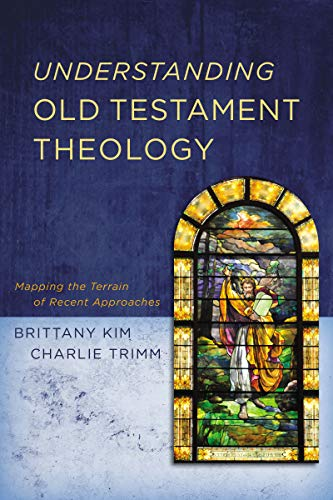 Understanding Old Testament Theology: Mapping the Terrain of Recent Approaches (English Edition)