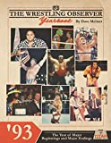 The Wrestling Observer Yearbook '93: The Year of Major Beginnings and Major Endings...