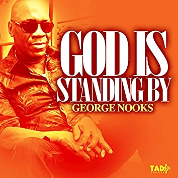 God Is Standing By