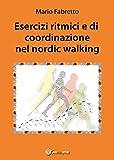 Esercizi ritmici e di coordinazione nel nordic walking...