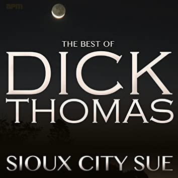 Sioux City Sue - The Best of Dick Thomas