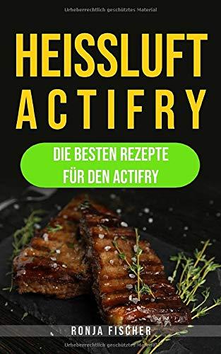 HEISSLUFT ACTIFRY: Die besten Rezepte für den Actifry
