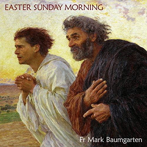 Fr Mark Baumgarten