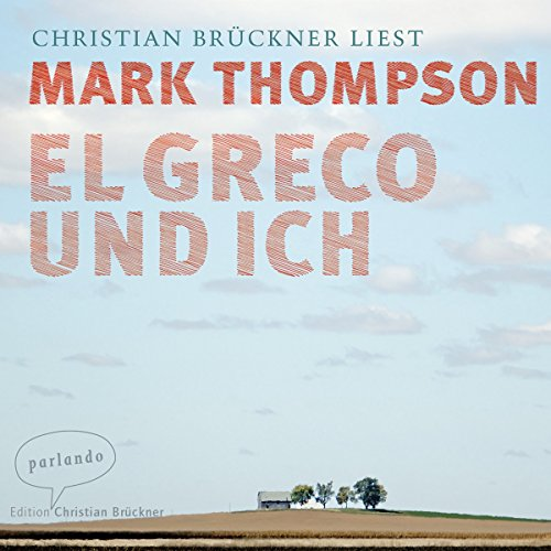 El Greco und ich                   By:                                                                                                                                 Mark Thompson                               Narrated by:                                                                                                                                 Christian Brückner                      Length: 7 hrs and 13 mins     Not rated yet     Overall 0.0