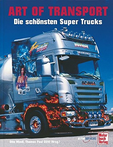 Art of Transport: Die schönsten Super Trucks