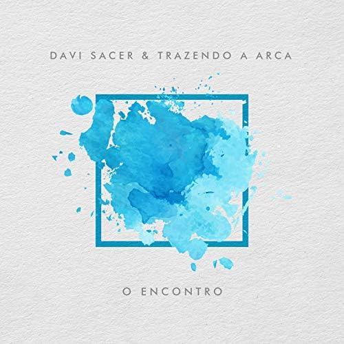Davi Sacer & Trazendo a Arca