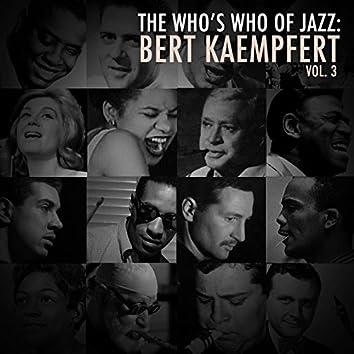 A Who's Who of Jazz: Bert Kaempfert, Vol. 3