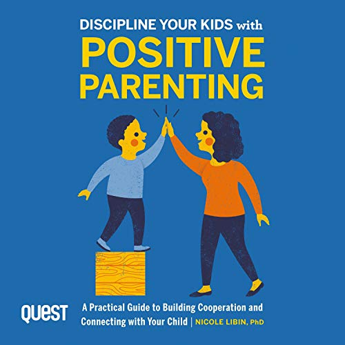 Discipline Your Kids with Positive Parenting