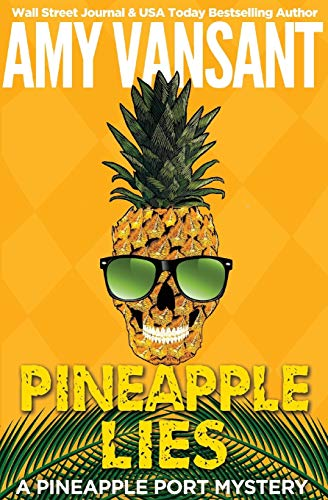 Download Pineapple Lies: A Pineapple Port Mystery: Book One 0692653317